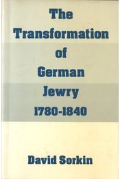 The Transformation of German Jewry, 1780-1840 - David Sorkin - Régikönyvek