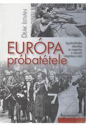 Európa próbatétele - Deák István - Régikönyvek