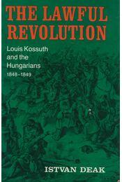 The Lawful Revolution - Deák István - Régikönyvek