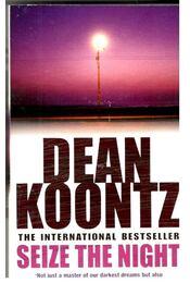 Seize the Night - Dean, Koontz - Régikönyvek