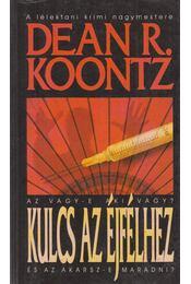Kulcs az éjfélhez - Dean R. Koontz - Régikönyvek