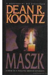 Maszk - Dean R. Koontz - Régikönyvek