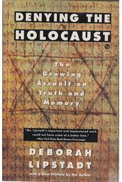 Denying the Holocaust - Deborah Lipstadt - Régikönyvek