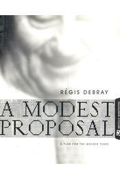 A Modest Proposal - DEBRAY, R - Régikönyvek