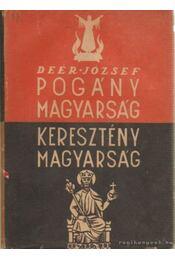 Pogány magyarság, keresztény magyarság - Deér József - Régikönyvek