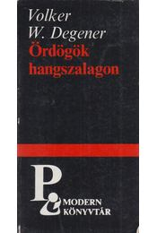 Ördögök hangszalagon - Degener, Volker W. - Régikönyvek