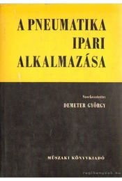 A pneumatika ipari alkalmazása - Demeter György - Régikönyvek