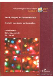 Partik, drogok, ártalomcsökkentés - Demetrovics Zsolt, Rácz József - Régikönyvek