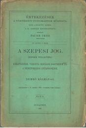 A szepesi jog (Zipser Willkühr) - Demkó Kálmán - Régikönyvek