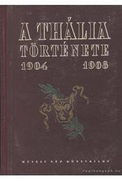 A Thália története 1904-1908 (dedikált) - Dénes Tibor, Katona Ferenc - Régikönyvek
