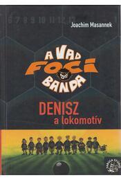 Denisz, a lokomotív - Joachim Masannek - Régikönyvek