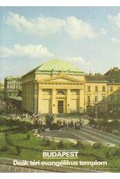 Budapest - Deák téri evangélikus templom - Dercsényi Balázs - Régikönyvek