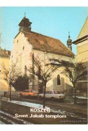 Kőszeg - Szent Jakab templom - Dercsényi Balázs - Régikönyvek