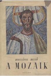 A mozaik - Dercsényi Dezső - Régikönyvek