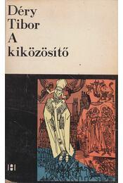 A kiközösítő - Déry Tibor - Régikönyvek