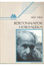 Börtönnapok hordaléka - Déry Tibor - Régikönyvek