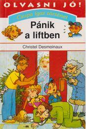 Pánik a liftben - Desmoinaux, Christel - Régikönyvek