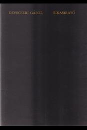 Bikasirató. [Versciklus.] (Számozott.) - Devecseri Gábor - Régikönyvek