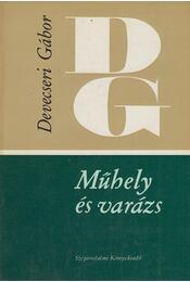 Műhely és varázs - Devecseri Gábor - Régikönyvek