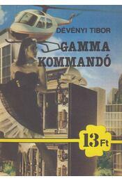 Gamma kommandó - Dévényi Tibor - Régikönyvek