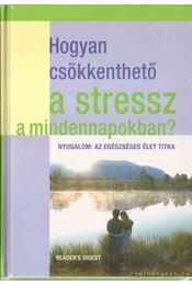 Hogyan csökkenthető a stressz a mindennapokban? - Dibás Gabriella - Régikönyvek
