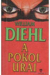 A pokol urai - Diehl, William - Régikönyvek