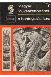 A honfoglalás kora - Dienes István - Régikönyvek