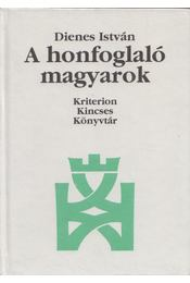 A honfoglaló magyarok - Dienes István - Régikönyvek
