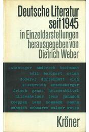 Deutsche Literatur seit 1945 - Dietrich Weber - Régikönyvek