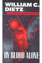 By Blood Alone - Dietz, William C. - Régikönyvek