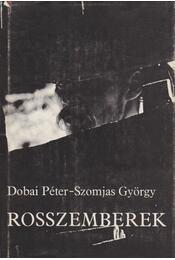 Rosszemberek - Dobai Péter, Szomjas György - Régikönyvek