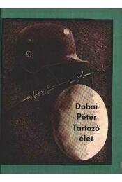 Tartozó élet - Dobai Péter - Régikönyvek
