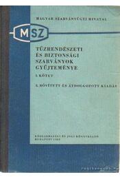 Tűzrendészeti és biztonsági szabványok gyűjteménye I-III. kötet - Dobos Imre (szerk.), Dunai Kovács Béla (szerk.) - Régikönyvek