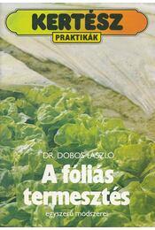 A fóliás termesztés egyszerű módszerei - Dobos László - Régikönyvek