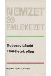 Előítéletek ellen - Dobossy László - Régikönyvek