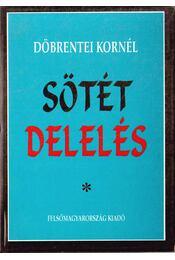 Sötét delelés (dedikált) - Döbrentei Kornél - Régikönyvek