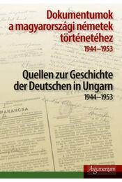 Dokumentumok a magyarországi németek történetéhez - 1944-1953 - Quellen zur Geschichte der Deutschen in Ungarn - 1944-1953 - Régikönyvek