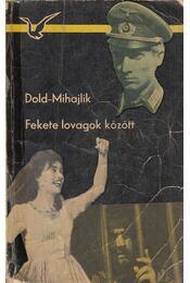 Fekete lovagok között - Dold-Mihajlik, Jurij - Régikönyvek