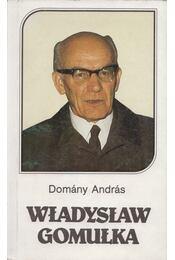 Wladyslaw Gomulka - Domány András - Régikönyvek