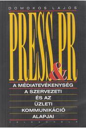 Press & PR (dedikált) - Domokos Lajos - Régikönyvek