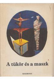 A tükör és a maszk - Domokos Mátyás - Régikönyvek