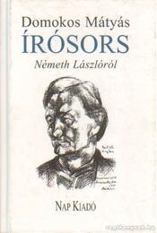 Írósors - Németh Lászlóról - Domokos Mátyás - Régikönyvek