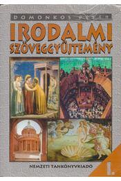Irodalmi szöveggyűjtemény I. - Domonkos Péter - Régikönyvek