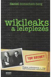 Wikileaks - A leleplezés - Domscheit-Berg, Daniel - Régikönyvek