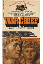 War Chief - Donald Clayton Porter - Régikönyvek