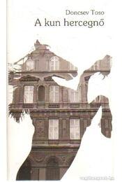 A kun hercegnő - Doncsev Toso - Régikönyvek