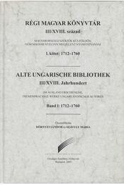 Régi magyar könyvtár III/XVIII. század I. kötet 1712-1760 - Dörnyei Sándor, Szávuly Mária - Régikönyvek