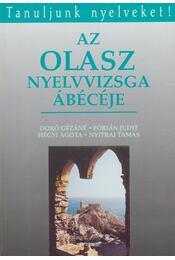 Az olasz nyelvvizsga ábécéje - Doró Gézáné, Fórián Judit, Hegyi Ágota, Nyitrai Tamás - Régikönyvek