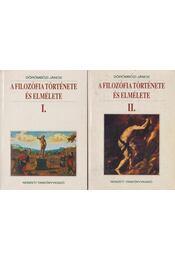 A filozófia története és elmélete I-II. kötet - Dörönbözi János - Régikönyvek