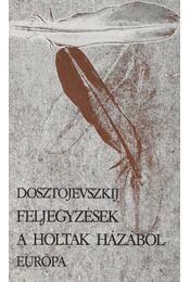 Feljegyzések a holtak házából - Dosztojevszkij, Fjodor Mihajlovics - Régikönyvek